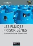Francis Meunier et Daniel Colbourne - Les fluides frigorigènes - Composés halogénés et fluides naturels.