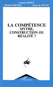 Francis Minet et Michel Parlier - La compétence, mythe, construction ou réalité ?.