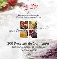 Francis Miot - 200 recettes de confitures - Gelées, Compotes et Chutneys en 15 minutes.