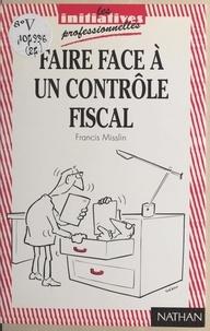 Francis Misslin - Faire face à un contrôle fiscal.