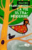 Francis Mizio - La vie ultra-moderne.