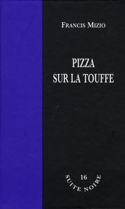 Francis Mizio - Pizza sur la touffe.
