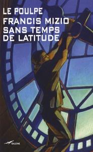 Francis Mizio - Sans temps de latitude.