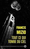 Francis Mizio - Tout ce qui tombe du ciel.