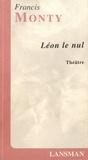 Francis Monty - Léon le nul.