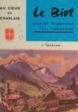 Francis Morand et  Cellard - Le Biot, au cœur du Chablais - Exquisses touristiques, historiques et folkloriques.