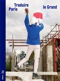 Francis Morandini - Traduire le grand Paris.