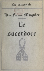 Francis Mugnier - Le sacerdoce.