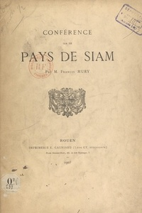 Francis Mury - Conférence sur le pays de Siam.