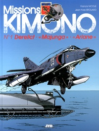 "Francis Nicole et Jean-Yves Brouard - Missions Kimono Tome 1 : Derelict ; Virus sur le ""Majunga"" ; Objectif ""Ariane""."
