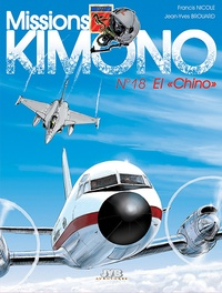 "Francis Nicole et Jean-Yves Brouard - Missions Kimono Tome 18 : El ""Chino""."