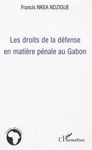 Les droits de la défense en matière pénale au Gabon.pdf