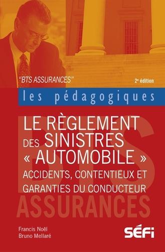 """Le règlement des sinistres """"automobile"""". BTS assurance 2e édition - Francis Noël,Bruno Mellaré"""