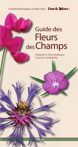 Francis Olivereau et Gilles Corriol - Guide des fleurs des champs.