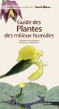 Francis Olivereau et Nicolas Robouam - Guide des plantes des milieux humides.