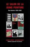 Francis Parent et  Raymo - Le salon de la jeune peinture - Une histoire 1950-1983.