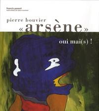 """Francis Parent - Pierre """"Arsène"""" Bouvier."""