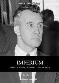 Francis-Parker Yockey - Imperium - La philosophie de l'histoire et de la politique.