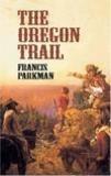 Francis Parkman - The Oregon Trail.