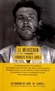 Francis Perez Lopez - Le Mexicain.