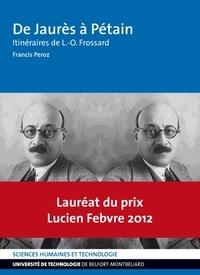 Francis Péroz - De Jaurès à Pétain - Itinéraires de L.-O. Frossard.