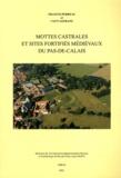 Francis Perreau et Guy Lefranc - Mottes castrales et sites fortifiés médiévaux du Pas-de-Calais.