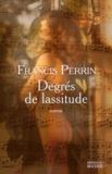Francis Perrin - Degrés de lassitude - Divertimento en cinq mouvements.