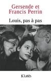 Francis Perrin et Gersende Perrin - Louis pas à pas.