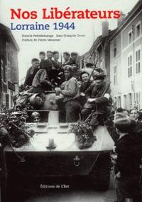 Françis Petitdemange et Jean-François Jeunet - Nos Libérateurs - Lorraine 1944.