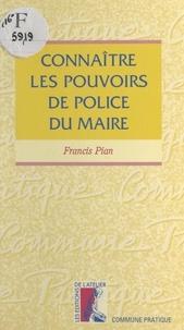 Francis Pian - Connaître les pouvoirs de police du maire.