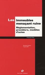 Francis Pian - Les immeubles menaçant ruine - Réglementation, procédure, modèles d'actes.