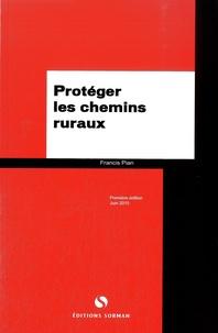 Protéger les chemins ruraux - Francis Pian |