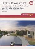 Francis Polizzi - Permis de construire et autres autorisations d'urbanisme,  guide de rédaction.