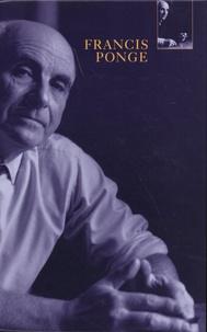 Francis Ponge - Francis Ponge coffret 3 volumes : Pièces ; Le parti pris des choses ; La rage de l'expression.