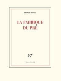 Francis Ponge - La fabrique du pré.