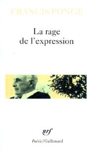 Francis Ponge - La rage de l'expression.