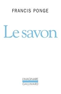 Francis Ponge - Le savon.
