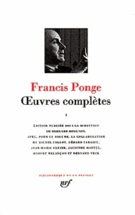Francis Ponge - Oeuvres complètes - Tome 1.