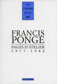 Francis Ponge - Pages d'atelier 1917-1982.