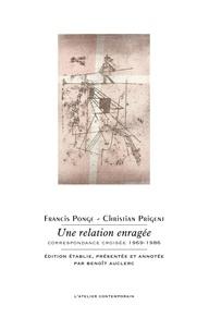 Francis Ponge - Une relation enragée - Correspondance croisée 1969-1986.