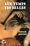 Francis Pornon - Aux temps des Belles.
