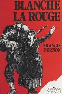Francis Pornon - Blanche la rouge.