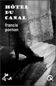 Francis Pornon - Hôtel du canal.