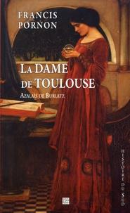 Francis Pornon - La dame de Toulouse - Azalaïs de Burlatz.