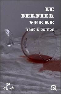 Francis Pornon - Le dernier verre.