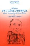 Francis Pornon - Mémoires d'Eugène Fourvel, député communiste du Puy-de-Dôme.