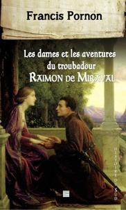 Francis Pornon - Raimon de Miraval.