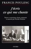 Francis Poulenc et Nicolas Southon - J'écris ce qui me chante - Textes et entretiens réunis, présentés et annotés par Nicolas Southon.