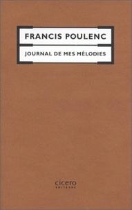 Francis Poulenc - Journal de mes mélodies.
