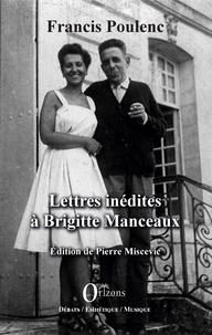 Francis Poulenc - Lettres inédites à Brigitte Manceaux.